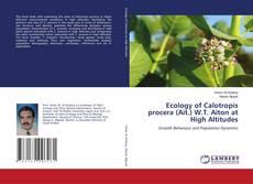 Buchcover von Ecology of Calotropis procera (Ait.) W.T. Aiton at High Altitudes