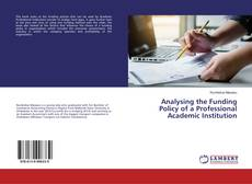 Bookcover of Analysing the Funding Policy of a Professional Academic Institution