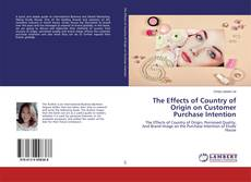 Обложка The Effects of Country of Origin on Customer Purchase Intention