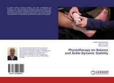 Bookcover of Physiotherapy on Balance and Ankle Dynamic Stability