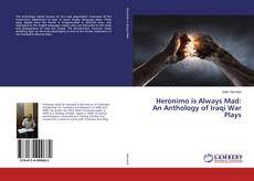 Bookcover of Heronimo is Always Mad: An Anthology of Iraqi War Plays