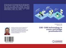 Bookcover of CAD -CAM techonology in crown and bridge prosthodontics