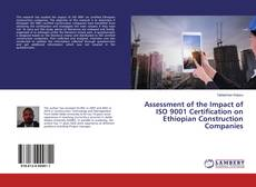 Bookcover of Assessment of the Impact of ISO 9001 Certification on Ethiopian Construction Companies