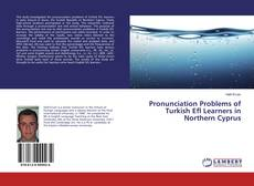 Bookcover of Pronunciation Problems of Turkish Efl Learners in Northern Cyprus