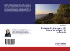 Sustainable strategy in life insurance industry in Indonesia kitap kapağı