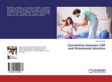 Correlation between CRP and threatened abortion kitap kapağı