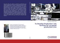 Bookcover of To Develop Production rate formula for un-paced production Line