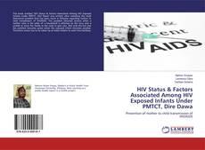 Copertina di HIV Status & Factors Associated Among HIV Exposed Infants Under PMTCT, Dire Dawa