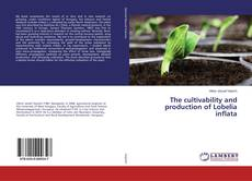 Copertina di The cultivability and production of Lobelia inflata