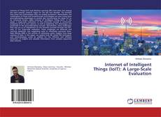Bookcover of Internet of Intelligent Things (IoIT): A Large-Scale Evaluation