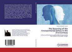 Buchcover von The Dawning of the Environmental Ethics in the 21st Century