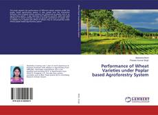 Couverture de Performance of Wheat Varieties under Poplar based Agroforestry System