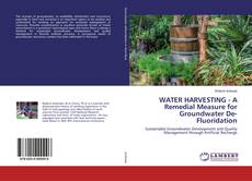 Bookcover of WATER HARVESTING - A Remedial Measure for Groundwater De-Fluoridation
