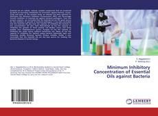 Couverture de Minimum Inhibitory Concentration of Essential Oils against Bacteria