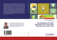 Bookcover of Development of Earth Abundant CZTS Thin Film Absorber for Solar Cells