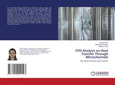 Bookcover of CFD Analysis on Heat Transfer Through Microchannels