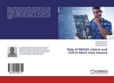 Bookcover of Role of NEXUS criteria and CCR in blunt neck trauma