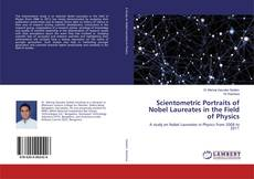 Bookcover of Scientometric Portraits of Nobel Laureates in the Field of Physics