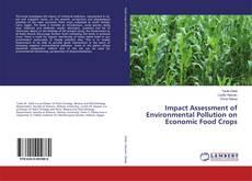 Portada del libro de Impact Assessment of Environmental Pollution on Economic Food Crops