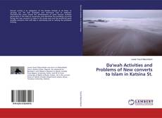 Borítókép a  Da'wah Activities and Problems of New converts to Islam in Katsina St. - hoz