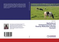 Bookcover of Agricultural Entrepreneurship and Poverty Reduction among Farmers