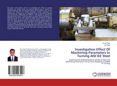 Borítókép a  Investigation Effect Of Machining Parameters In Turning AISI D2 Steel - hoz