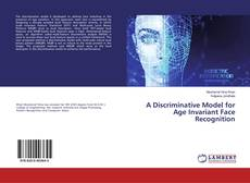 Bookcover of A Discriminative Model for Age Invariant Face Recognition