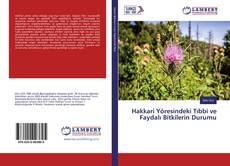Bookcover of Hakkari Yöresindeki Tıbbi ve Faydalı Bitkilerin Durumu