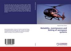 Bookcover of Reliability, maintenance and testing of aerospace systems