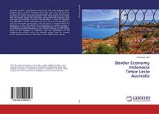 Bookcover of Border Economy Indonesia Timor Leste Australia