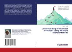 Bookcover of Understanding of Chemical Reactions Using Multiple Representations