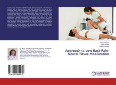 Bookcover of Approach to Low Back Pain- Neural Tissue Mobilization