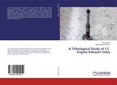 Обложка A Tribological Study of I.C. Engine Exhaust Valve