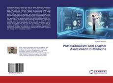 Copertina di Professionalism And Learner Assessment In Medicine