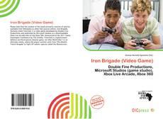Bookcover of Iron Brigade (Video Game)