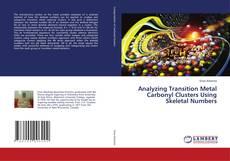 Analyzing Transition Metal Carbonyl Clusters Using Skeletal Numbers kitap kapağı