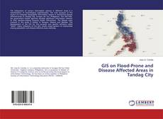 Copertina di GIS on Flood-Prone and Disease Affected Areas in Tandag City