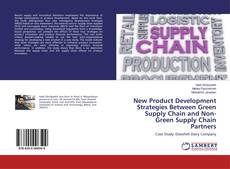 Bookcover of New Product Development Strategies Between Green Supply Chain and Non-Green Supply Chain Partners