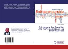 Bookcover of Entrepreneurship Education And Tax Compliance Among Small Businesses