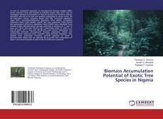 Couverture de Biomass Accumulation Potential of Exotic Tree Species in Nigeria