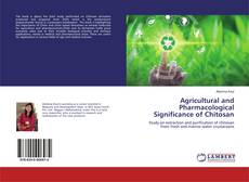 Bookcover of Agricultural and Pharmacological Significance of Chitosan