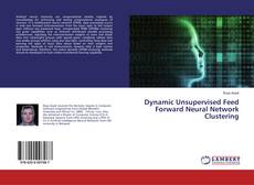 Copertina di Dynamic Unsupervised Feed Forward Neural Network Clustering