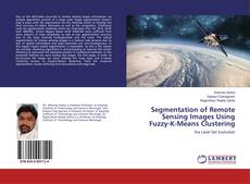 Buchcover von Segmentation of Remote Sensing Images Using Fuzzy-K-Means Clustering
