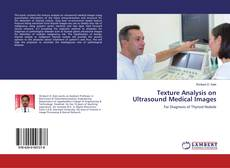 Copertina di Texture Analysis on Ultrasound Medical Images