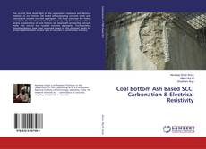 Bookcover of Coal Bottom Ash Based SCC: Carbonation & Electrical Resistivity