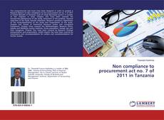 Bookcover of Non compliance to procurement act no. 7 of 2011 in Tanzania