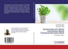 Bookcover of Construction of a Novel Convolution Based Fractional Derivative Mask