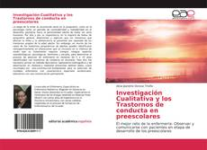 Investigación Cualitativa y los Trastornos de conducta en preescolares kitap kapağı