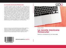 Bookcover of La novela mexicana finisecular