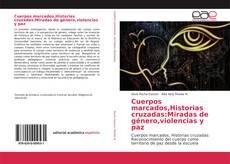 Portada del libro de Cuerpos marcados,Historias cruzadas:Miradas de género,violencias y paz